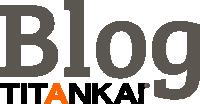 Blog TITANKA!