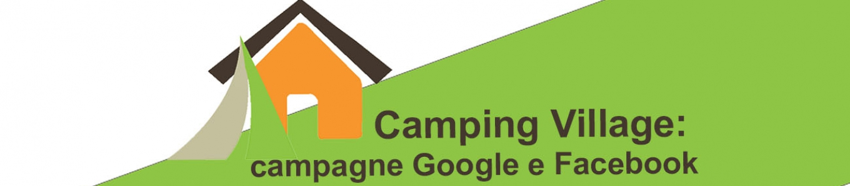 Camping Village: campagne Google e Facebook 1