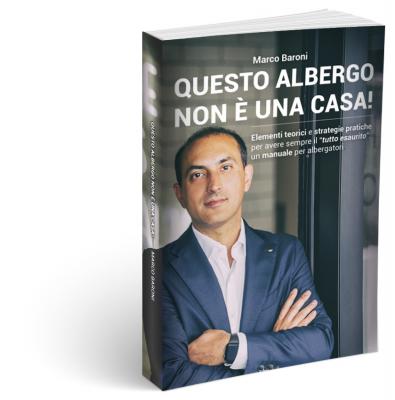 QUESTO ALBERGO NON È UNA CASA! - Un manuale per Albergatori